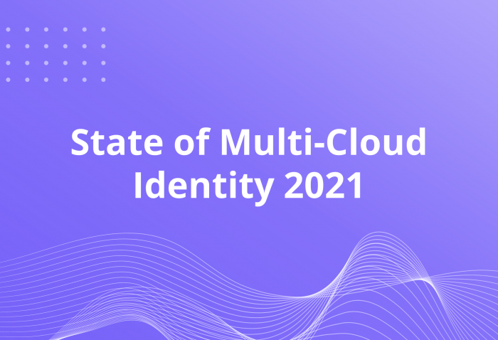State of Multi-Cloud Identity 2021 PR
